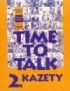 TIME TO TALK 2. - KAZETY (4)