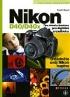 NIKON D40/D40X TIPY,NÁVODY A INSPIRACE PRO DIGITÁLNÍ ZRCADLU
