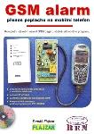 GSM ALARM - PŘENOS POPLACHU NA MOBILNÍ TELEFON